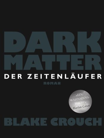 Blake Crouch, Dark Matter, Rezension
